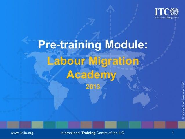 ©InternationalTrainingCentreoftheILO2007www.itcilo.org International Training Centre of the ILO 1Pre-training Module:Labou...