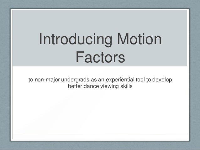 Introducing Motion Factors to non-major undergrads as an experiential tool to develop better dance viewing skills