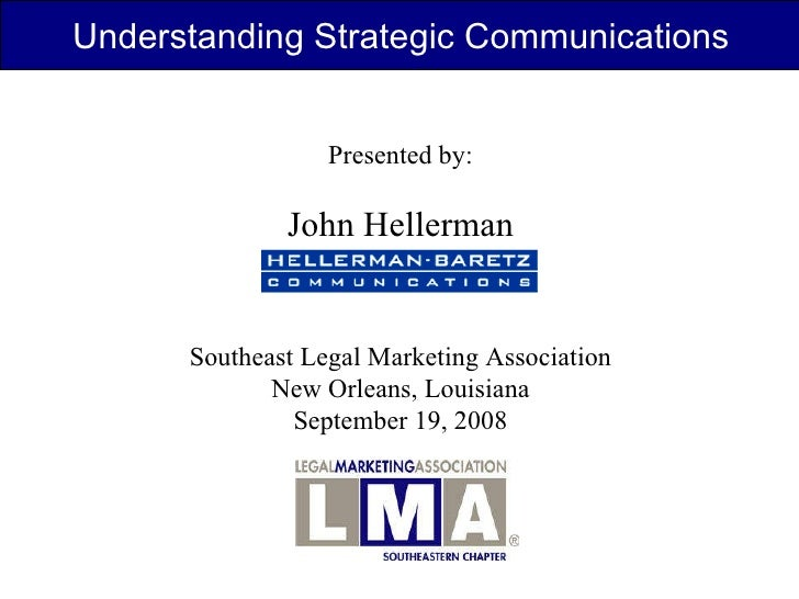 Presented by: John Hellerman Southeast Legal Marketing Association New Orleans, Louisiana September 19, 2008 Understanding...