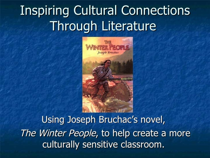 Inspiring Cultural Connections Through Literature  Using Joseph Bruchac's novel,  The Winter People , to help create a mor...