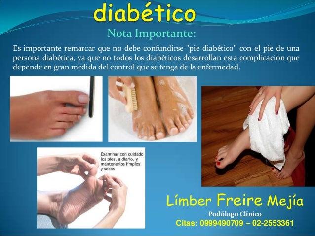 """Nota Importante: Es importante remarcar que no debe confundirse """"pie diabético"""" con el pie de una persona diabética, ya qu..."""