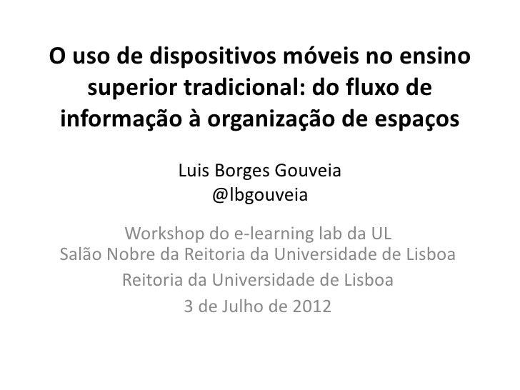 O uso de dispositivos móveis no ensino    superior tradicional: do fluxo de informação à organização de espaços           ...