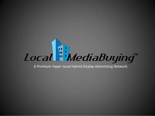 A Premium Hyper Local Hybrid Display Advertising Network.