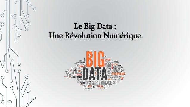 Le Big Data : Une Révolution Numérique