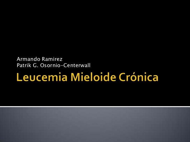 Armando RamirezPatrik G. Osornio-Centerwall