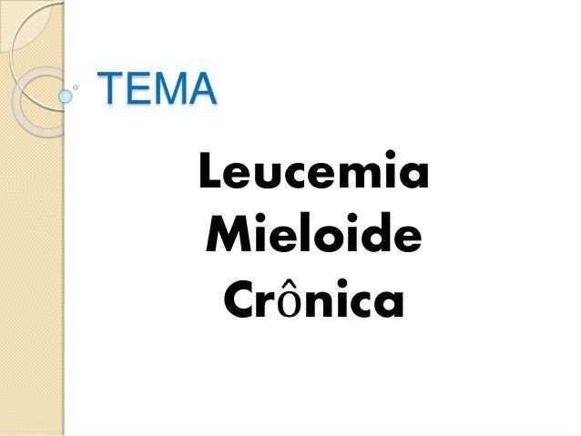TEMA  Leucemia  Mieloide  Crônica
