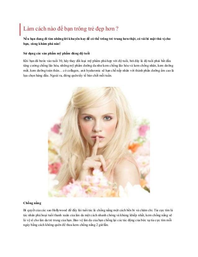 Làm cách nào để bạn trông trẻ đẹp hơn ? Nếu bạn đang đi tìm những lời khuyên hay để có thể trông trẻ trung hơn thật, có và...