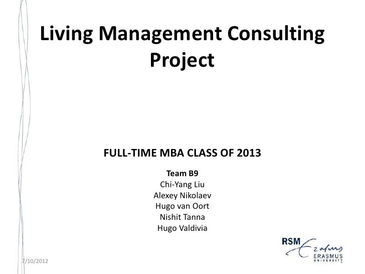 Living Management Consulting                 Project            FULL-TIME MBA CLASS OF 2013                       Team B9 ...