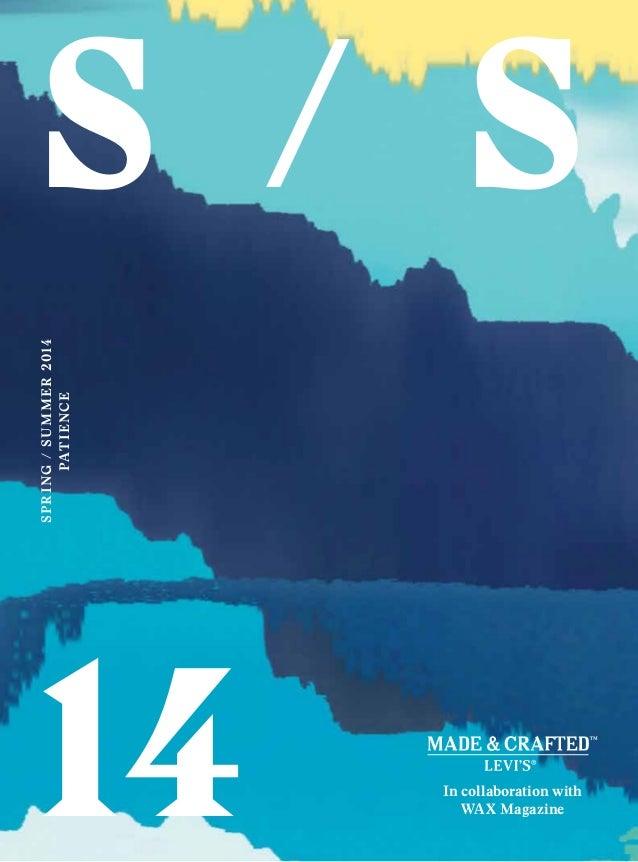 Spr i ng / Su m m er 2014 pat i ence  s / s 14  In collaboration with WAX Magazine
