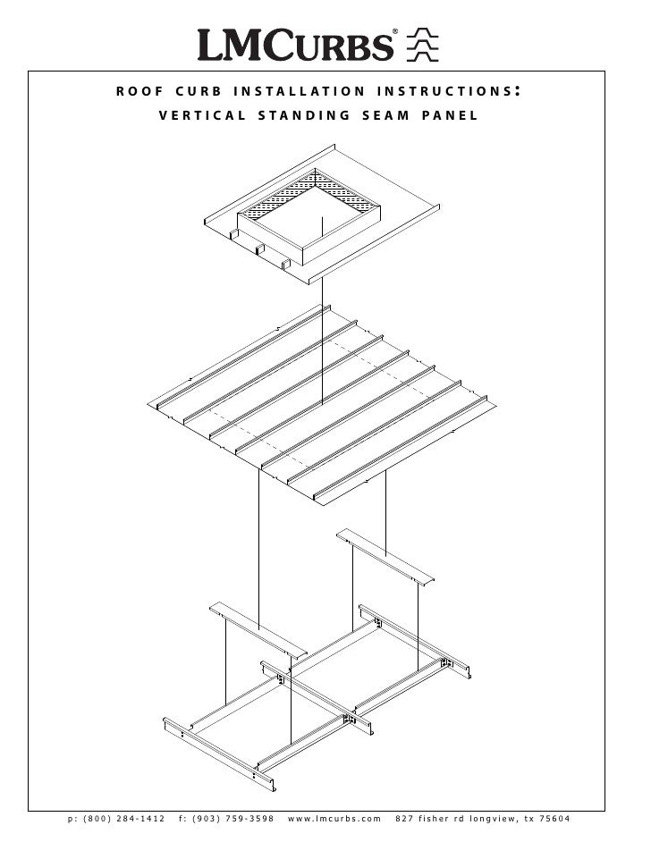 R O O F C U R B I N S TA L L AT I O N I N S T R U C T I O N S : V E R T I C  A L S TA N D I N G S E A M PA N... ROOF CURB INSTALLATION INSTRUCTIONS.