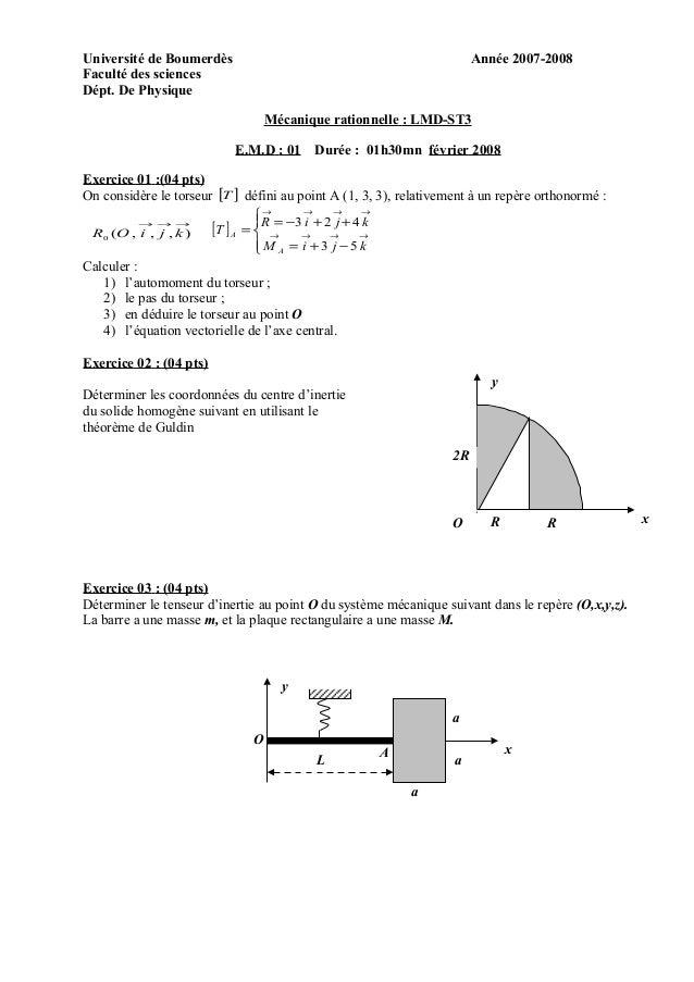 Université de Boumerdès Année 2007-2008 Faculté des sciences Dépt. De Physique Mécanique rationnelle : LMD-ST3 E.M.D : 01 ...