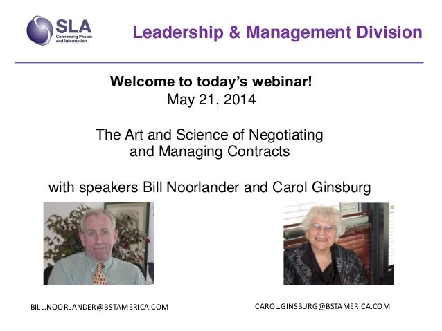 Leadership & Management Division Welcome to today's webinar! May 21, 2014 The Art and Science of Negotiating and Managing ...