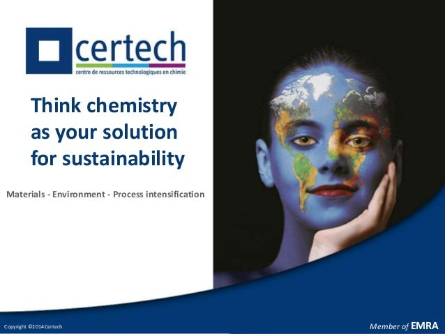 Member of EMRAMember of EMRA Think chemistry as your solution for sustainability Materials - Environment - Process intensi...