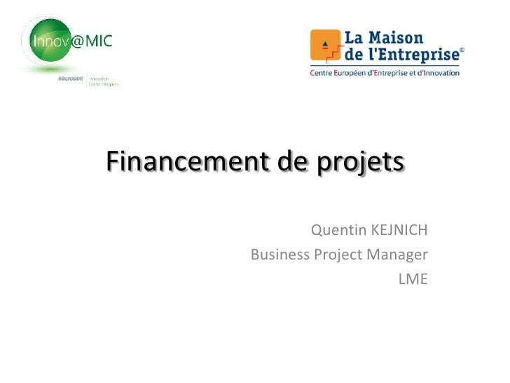 Financement de projets                  Quentin KEJNICH          Business Project Manager                              LME