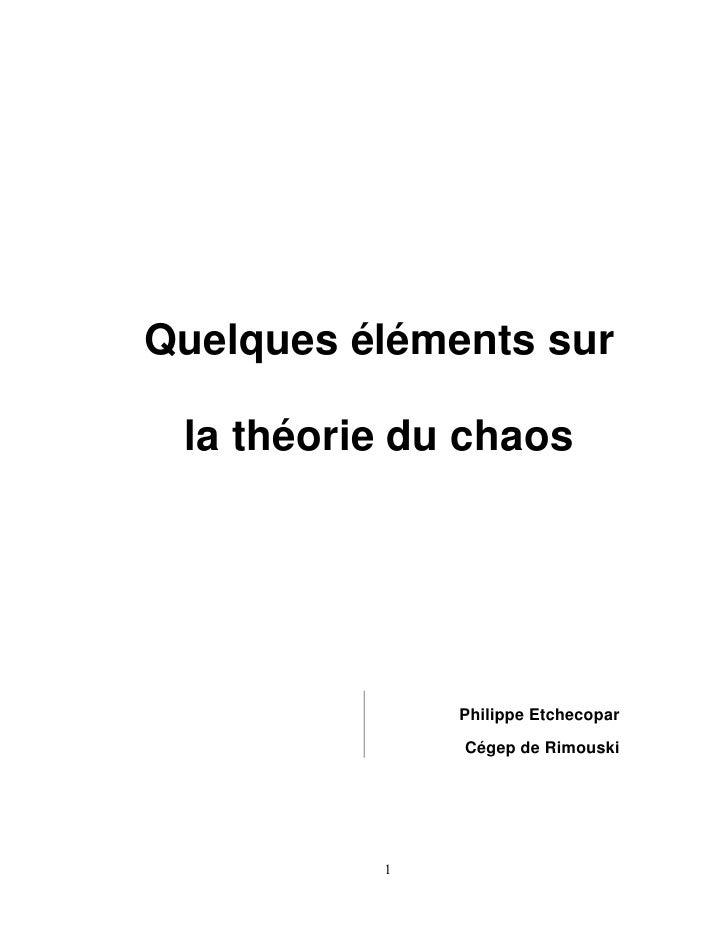 Quelques éléments sur la théorie du chaos              Philippe Etchecopar              Cégep de Rimouski          1