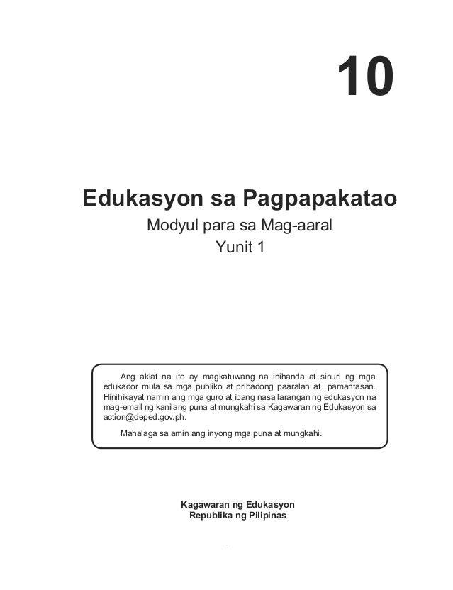 1 Edukasyon sa Pagpapakatao Modyul para sa Mag-aaral Yunit 1  Ang aklat na ito ay magkatuwang na inihanda at sinuri ng mg...