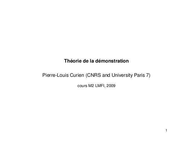 Théorie de la démonstration Pierre-Louis Curien (CNRS and University Paris 7) cours M2 LMFI, 2009 1