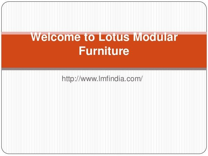 Welcome to Lotus Modular       Furniture     http://www.lmfindia.com/