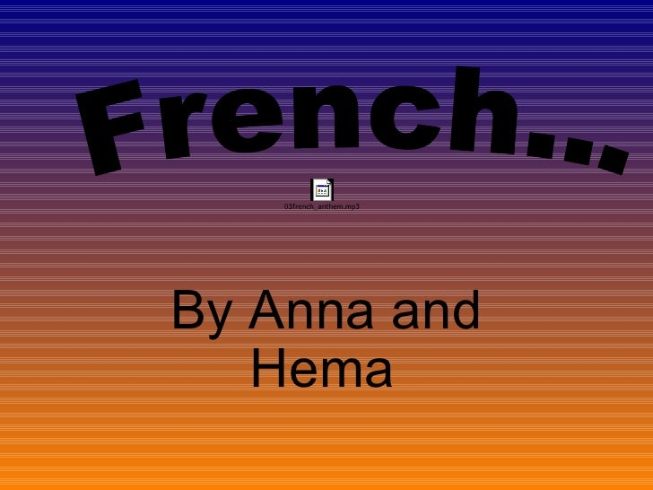 By Anna and Hema   French...