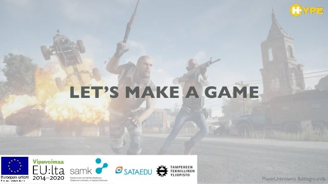 LET'S MAKE A GAME PlayerUnknown's Battlegrounds.