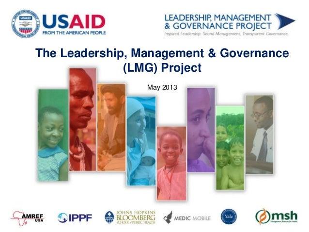The Leadership, Management & Governance(LMG) ProjectMay 2013
