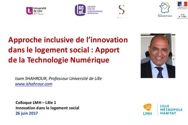 Approcheinclusivedel'innovation danslelogementsocial :Apport delaTechnologieNumérique IsamSHAHROUR,Professe...