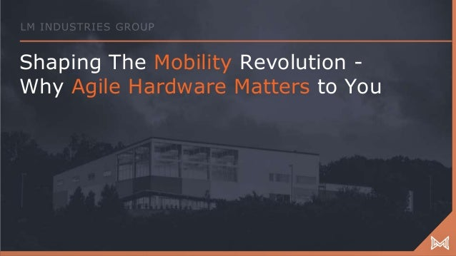 Shaping The Mobility Revolution - Why Agile Hardware Matters to You
