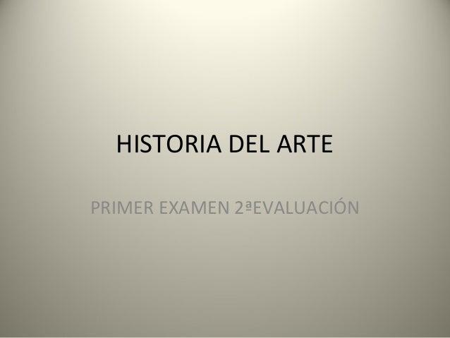 HISTORIA DEL ARTE PRIMER EXAMEN 2ªEVALUACIÓN