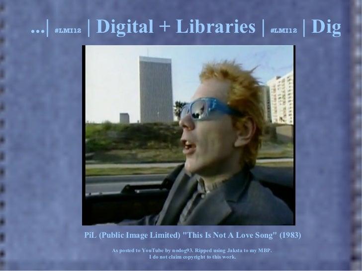 ...|   #LMI12   | Digital + Libraries |                                              #LMI12   | Digita                PiL ...