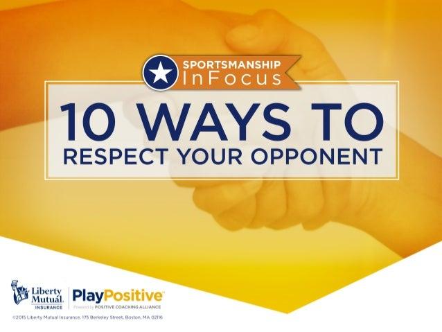 9 10 WAYS TO  RESPECT YOUR OPPONENT     |  N S U R A N C E P O S I T I V E C O A C H  N G A L L I A N CE  eeeeeeeeeeeeeeee...