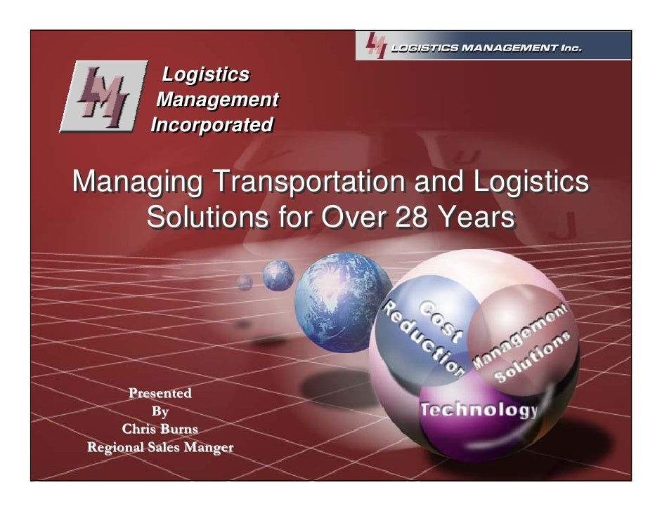 Logistics           Management          Incorporated  Managing Transportation and Logistics     Solutions for Over 28 Year...