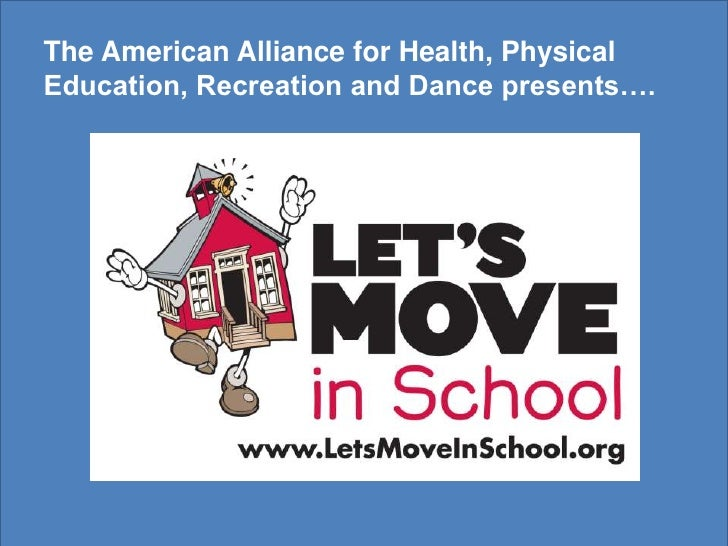 The American Alliance for Health, Physical Education, Recreation and Dance presents….<br />