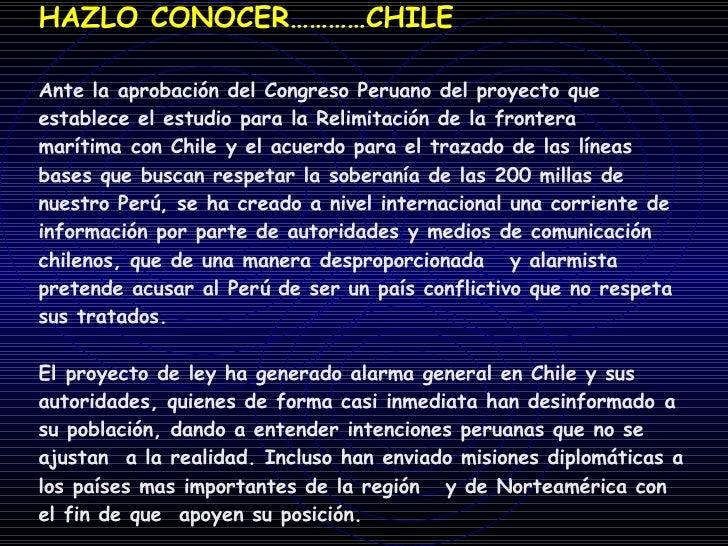 HAZLO CONOCER…………CHILE Ante la aprobación del Congreso Peruano del proyecto que establece el estudio para la Relimitación ...