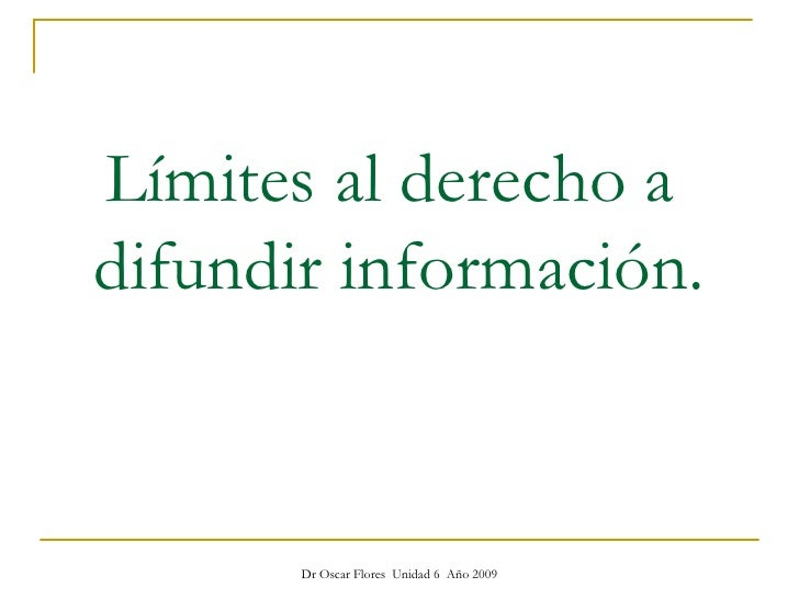 Límites al derecho a  difundir información.