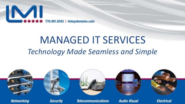 MANAGED IT SERVICES Technology Made Seamless and Simple
