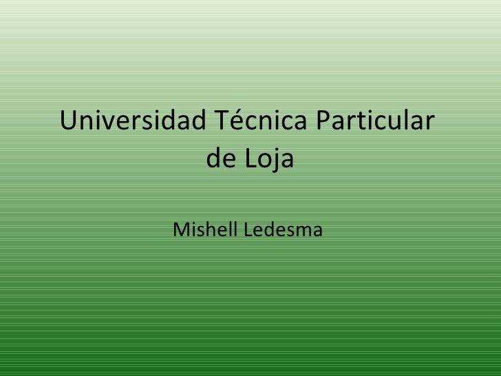 Universidad Técnica Particular  de Loja Mishell Ledesma