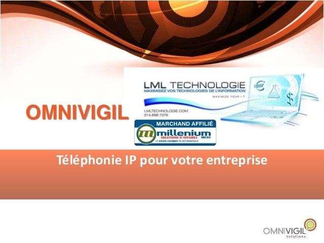 OMNIVIGIL Téléphonie IP pour votre entreprise