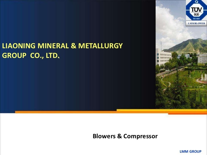 LIAONING MINERAL & METALLURGY<br />GROUP  CO., LTD.<br />LMM BLOWER<br />Blowers & Compressor<br />LMMGROUP<br />