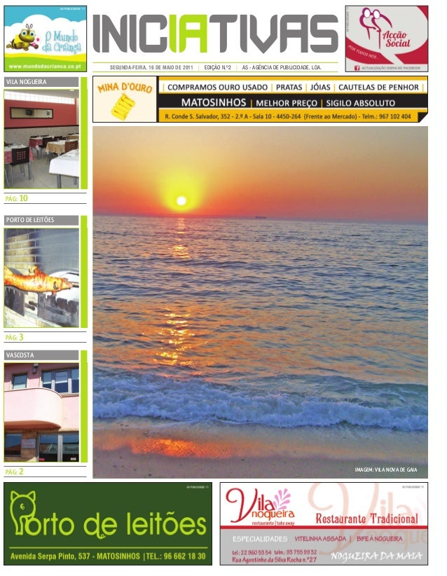 INICIATIVASSEGUNDA-FEIRA, 16 DE MAIO DE 2011 | EDIÇÃO N.º2 | AS - AGÊNCIA DE PUBLICIDADE, LDA. IMAGEM: VILA NOVA DE GAIA V...
