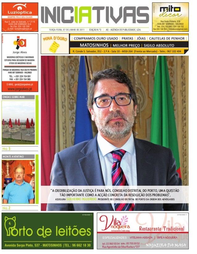 INICIATIVASTERÇA-FEIRA, 07 DE JUNHO DE 2011 | EDIÇÃO N.º3 | AS - AGÊNCIA DE PUBLICIDADE, LDA. ONDAS SOBRE MAR PÁG: 3 MONTE...