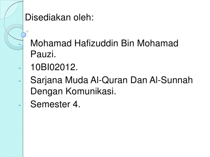 Disediakanoleh:<br /><ul><li>MohamadHafizuddin Bin MohamadPauzi.