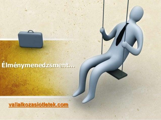 Élménymenedzsment… vallalkozasiotletek.com