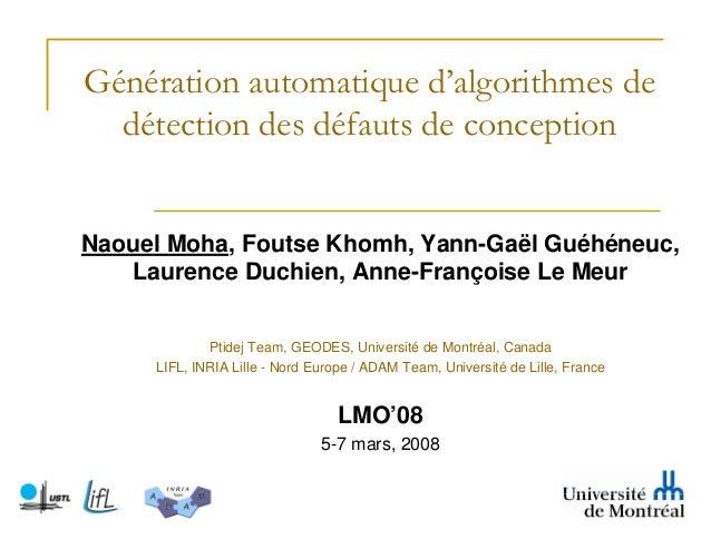 Génération automatique d'algorithmes de  détection des défauts de conceptionNaouel Moha, Foutse Khomh, Yann-Gaël Guéhéneuc...