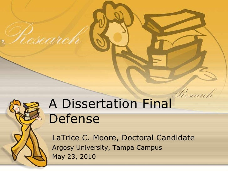 A Dissertation Final Defense<br />LaTrice C. Moore, Doctoral Candidate<br />Argosy University, Tampa Campus<br />May 23, 2...
