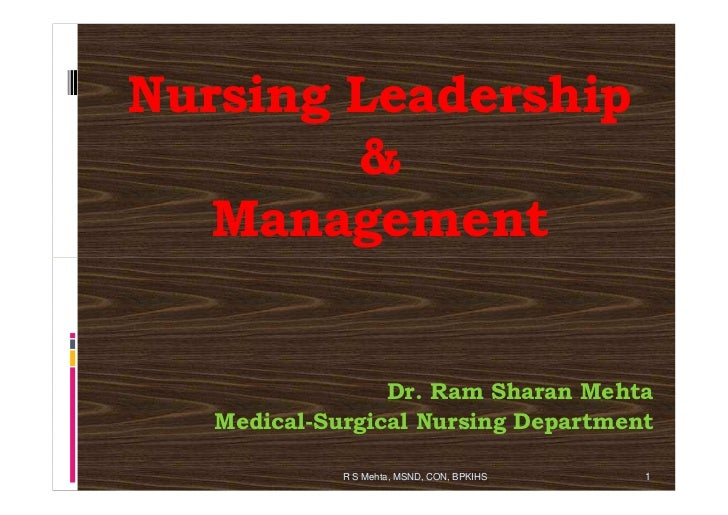 Nursing Leadership        &   Management                 Dr. Ram Sharan Mehta   Medical-Surgical Nursing Department       ...