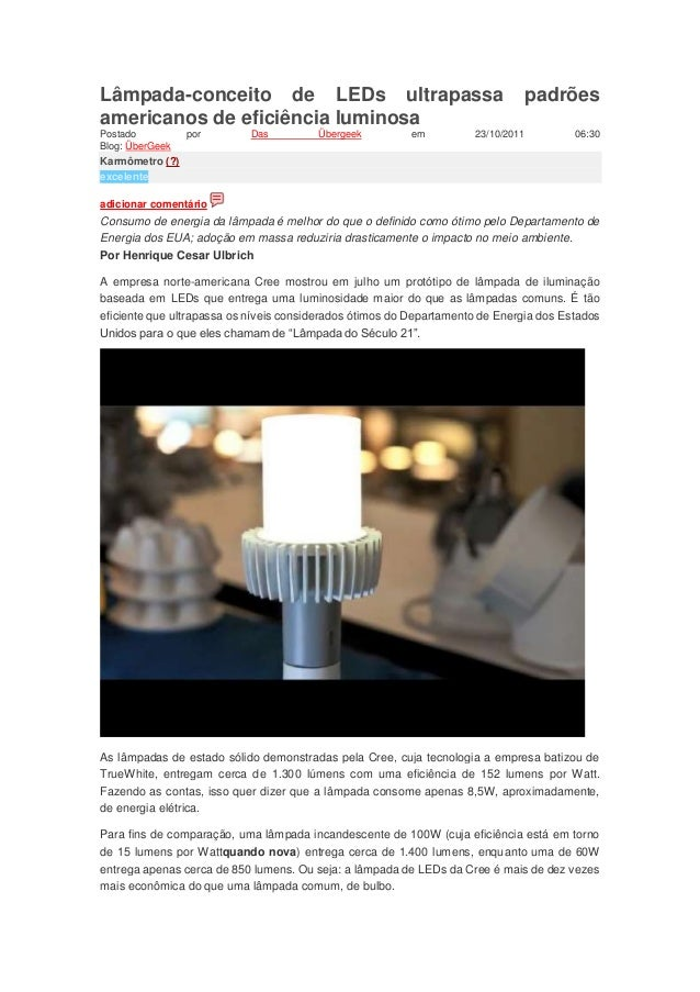 Lâmpada-conceito de LEDs ultrapassa padrões  americanos de eficiência luminosa  Postado por Das Übergeek em 23/10/2011 06:...