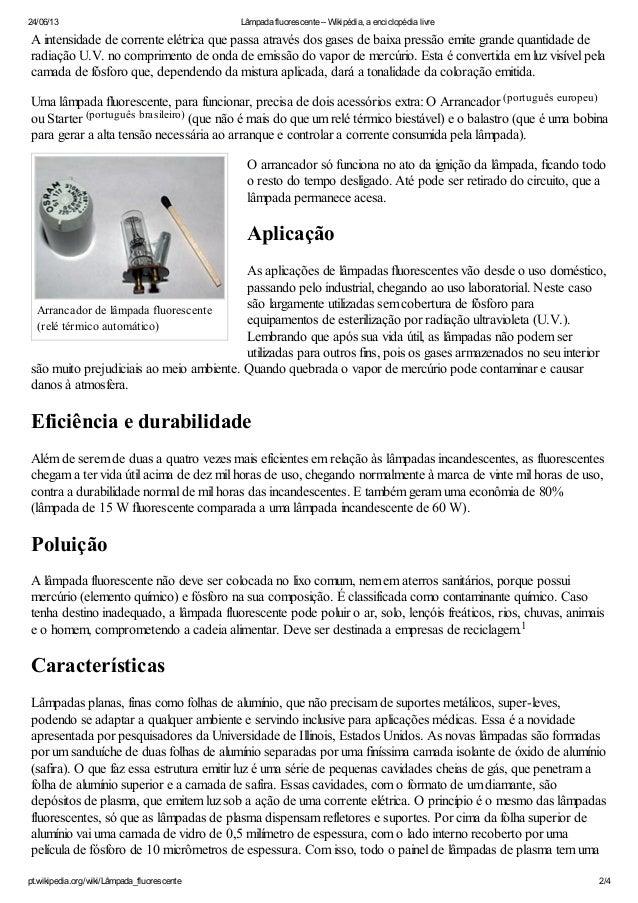 24/06/13 Lâmpada fluorescente – Wikipédia, a enciclopédia livrept.wikipedia.org/wiki/Lâmpada_fluorescente 2/4Arrancador de...