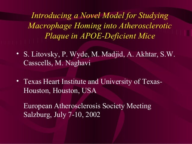 Introducing a Novel Model for Studying Macrophage Homing into Atherosclerotic Plaque in APOE-Deficient Mice • S. Litovsky,...