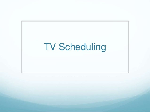 TV Scheduling