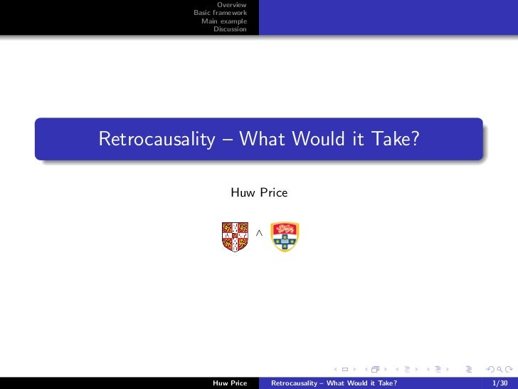 Overview          Basic framework            Main example                DiscussionRetrocausality – What Would it Take?   ...
